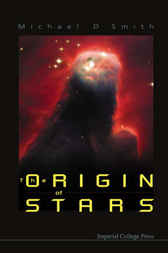The Origin Of Stars by Michael D. Smith