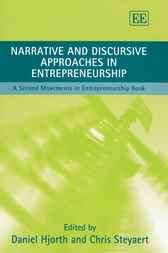 Narrative and Discursive Approaches in Entrepreneurship by D. Hjorth