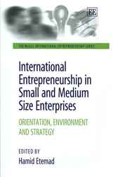 International Entrepreneurship in Small and Medium Size Enterprises: Orientation, Environment and Strategy by H. Etemad