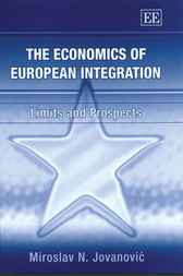 The Economics of European Integration by M. Jovanovic