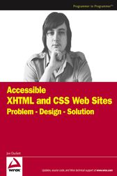 Accessible XHTML and CSS Web Sites by Jon Duckett