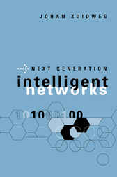 Next Generation Intelligent Networks by Johan Zuidweg