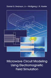 Microwave Circuit Modeling Using Electromagnetic Field Simulation by Daniel Swanson