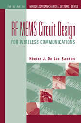 RF MEMS Circuit Design for Wireless Communications by Hector De Los Santos