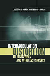 Intermodulation Distortion in Microwave and Wireless Circuits by Jose Pedro