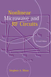Nonlinear Microwave and RF Circuits by Stephen Maas