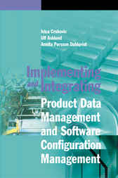 Implementing and Integrating Product Data Management and Software Configuration Management by Ivica Crnkovic