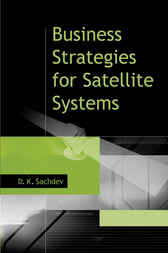 Business Strategies for Satellite Systems by D. K. Sachdev
