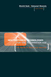 New Photonics Technologies for the Information Age by Shoichi Sudo