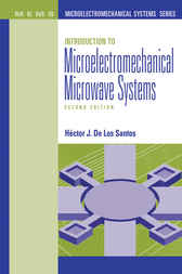 Introduction to Microelectromechanical Microwave Systems by Hector De Los Santos