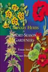 Culinary Herbs for Short-Season Gardeners by Ernest Small