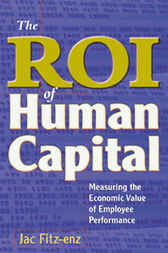 The ROI of Human Capital by Jac Fitz-enz