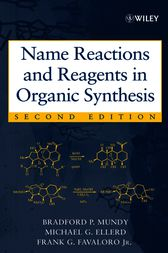 Name Reactions and Reagents in Organic Synthesis by Bradford P. Mundy