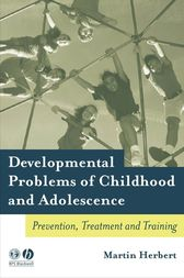 Developmental Problems of Childhood and Adolescence by Martin Herbert