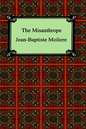 The Misanthrope by Jean-Baptiste Moliere