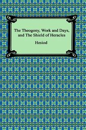 Works and Days and The Theogony by Hesiod