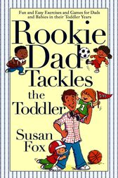 Rookie Dad Tackles the Toddler by Susan Fox