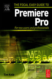 Focal Easy Guide to Premiere Pro by Tim Kolb