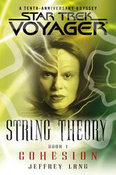 Star Trek: Voyager: String Theory #1: Cohesion by Jeffrey Lang
