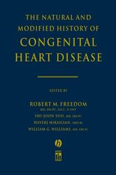 The Natural and Modified History of Congenital Heart Disease by Robert M. Freedom
