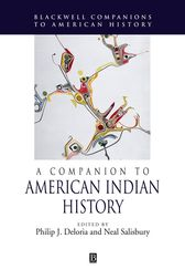 A Companion to American Indian History by Philip J. Deloria