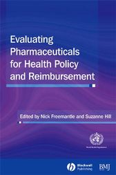 Evaluating Pharmaceuticals for Health Policy and Reimbursement by Nick Freemantle