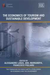 The Economics of Tourism and Sustainable Development by A. Lanza