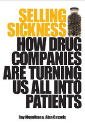 Selling Sickness by Ray Moynihan