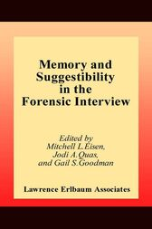 Memory and Suggestibility in the Forensic Interview by Mitchell L. Eisen