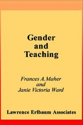 Gender and Teaching by Frances A. Maher