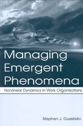 Managing Emergent Phenomena by Stephen J. Guastello