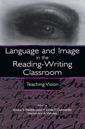 Language and Image in the Reading-Writing Classroom by Kristie S. Fleckenstein