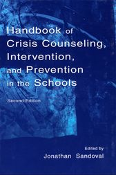 Handbook of Crisis Counseling, intervention, and Prevention in the Schools by Jonathan H. Sandoval