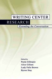 Writing Center Research by Paula Gillespie