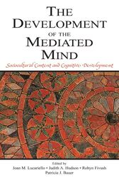 The Development of the Mediated Mind by Joan M. Lucariello