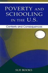 Poverty and Schooling in the U.S. by Sue Books