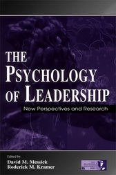 The Psychology of Leadership by David M. Messick