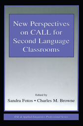 New Perspectives on CALL for Second Language Classrooms by Sandra Fotos