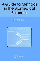A Guide to Methods in the Biomedical Sciences by Ronald B. Corley