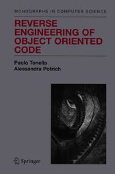 Reverse Engineering of Object Oriented Code by Paolo Tonella