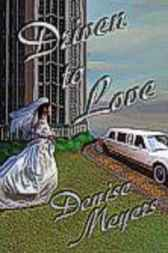 Driven to Love by Denise Meyers