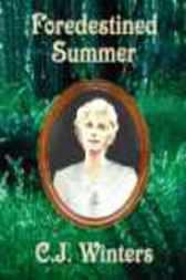 Foredestined Summer by C.J. Winters