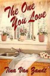 The One You Love by Tina Van Zandt