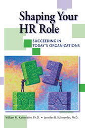 Shaping Your HR Role by William Kahnweiler