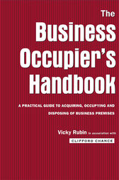The Business Occupier's Handbook by Clifford Chance