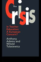 The The Crisis In Teacher Education by Anthony Adams