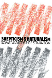 Scepticism and Naturalism by P.F. Strawson