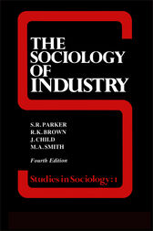 The Sociology of Industry by Richard Brown