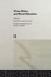 Virtue Ethics and Moral Education by David Carr
