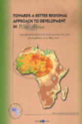 Towards a Better Regional Approach to Development in West Africa by Organisation for Economic Co-operation and Development